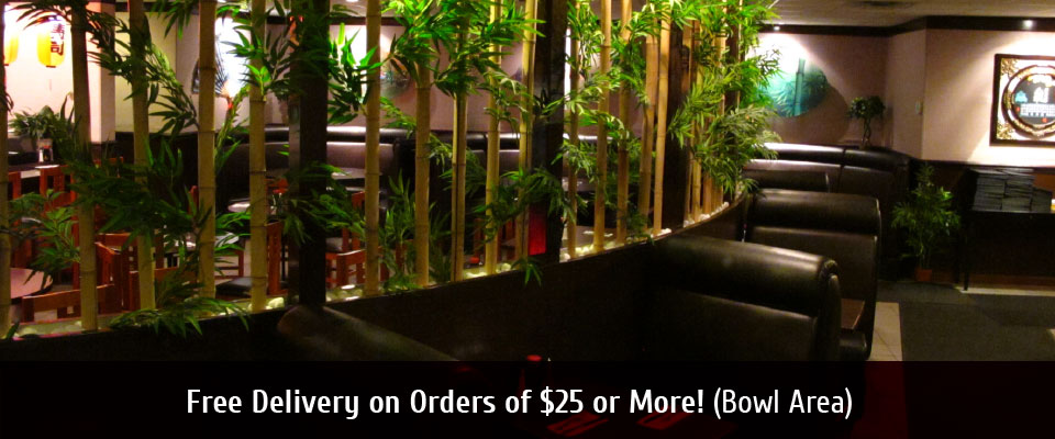 Free Delivery on OrdersOf $25 or More! (Bowl Area) Dining