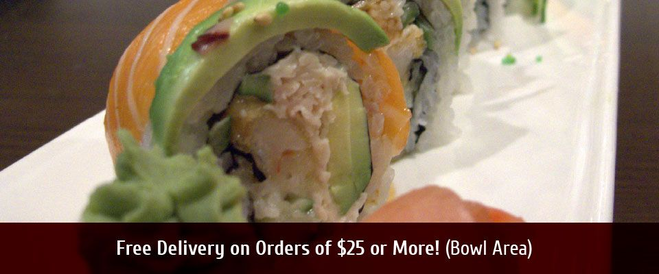 Free Delivery on OrdersOf $25 or More! (Bowl Area) Rainbow roll